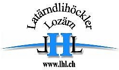 Latärndlihöchler Lozärn <br> immer wieder Vollgas!